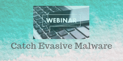 Webinar: Learn how SecondWrite's sandbox detects evasive malware